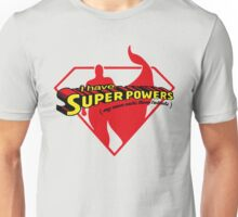 I have SuperPowers t shirt Unisex T-Shirt