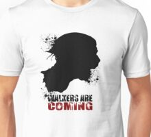 Walkers are coming - Black Edition Unisex T-Shirt