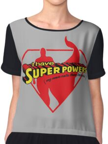 I have SuperPowers t shirt Chiffon Top