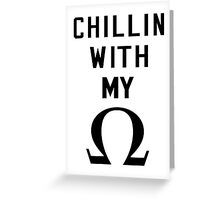 Chillin' With My Ohms Greeting Card