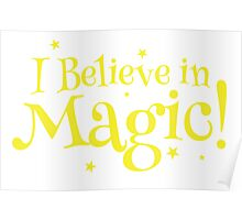 I believe in MAGIC Poster