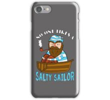 No One Likes A Salty Sailor iPhone Case/Skin