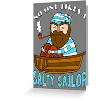 No One Likes A Salty Sailor Greeting Card