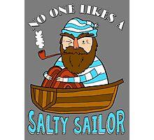 No One Likes A Salty Sailor Photographic Print
