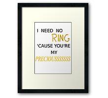 My Preciousss Framed Print