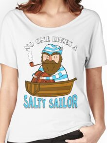 No One Likes A Salty Sailor Women's Relaxed Fit T-Shirt