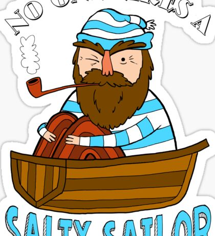 No One Likes A Salty Sailor Sticker