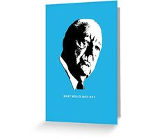 What would Mies do? Architecture T shirt Greeting Card