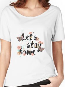 Let's stay home 001 Women's Relaxed Fit T-Shirt