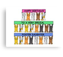 Happy Birthday to a very special foster daughter. Canvas Print
