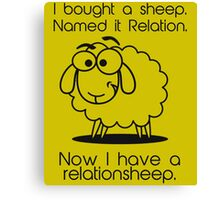 Now I Have A Relationsheep Hilarious Sheep Canvas Print