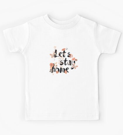 Let's stay home 002 Kids Tee