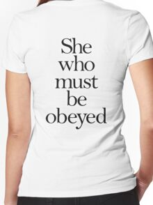 SHE, She who must be obeyed! My Wife? Lady in Charge? Women's Fitted V-Neck T-Shirt