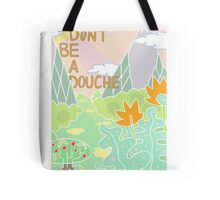 Don't be a douche. Tote Bag