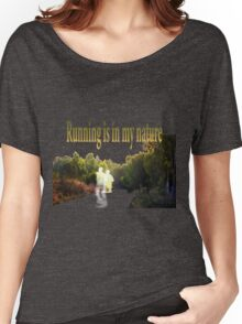Running is in my nature Women's Relaxed Fit T-Shirt