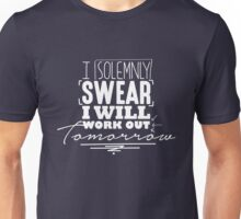 I Solemnly Swear I Will Work Out Tomorrow Funny T-Shirt Unisex T-Shirt