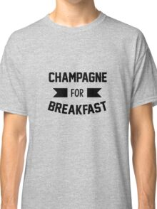 Champagne For Breakfast Funny Alcohol Graphic T-Shirt Classic T-Shirt
