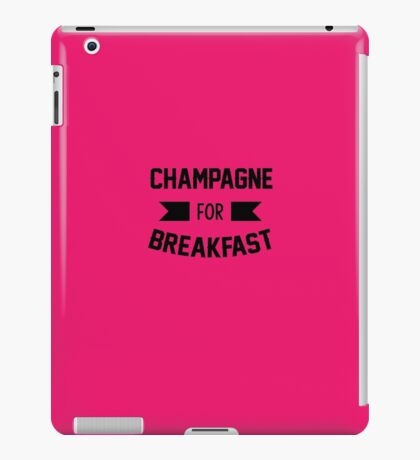 Champagne For Breakfast Funny Alcohol Graphic T-Shirt iPad Case/Skin