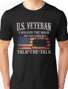 Veteran Gifts: U.S Veteran I Walked The Walk so you could talk the talk Unisex T-Shirt