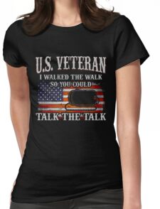 Veteran Gifts: U.S Veteran I Walked The Walk so you could talk the talk Womens Fitted T-Shirt