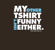 Other Tee Isn't Funny Either (WHT) Unisex T-Shirt