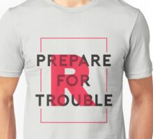 Prepare For Trouble Graphic Novelty Funny Cool Gamer T-Shirt Unisex T-Shirt