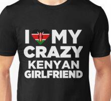 I Love My Crazy Kenyan Girlfriend Cute Kenya Native T-Shirt Unisex T-Shirt