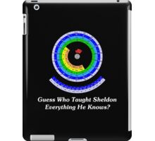 Guess Who Taught Sheldon Everything He Knows?  iPad Case/Skin