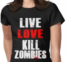 Live Love Kill Zombies Womens Fitted T-Shirt