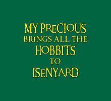 My Precious Brings All the Hobbits to Isenyard T-Shirt