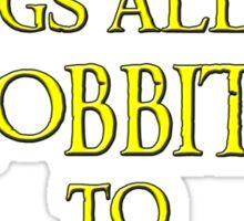 My Precious Brings All the Hobbits to Isenyard Sticker