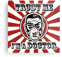 Trust me, I'm a doctor Metal Print