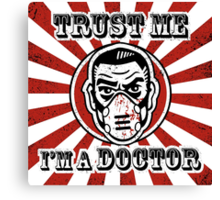 Trust me, I'm a doctor Canvas Print