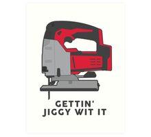 Gettin' Jiggy Wit It Art Print