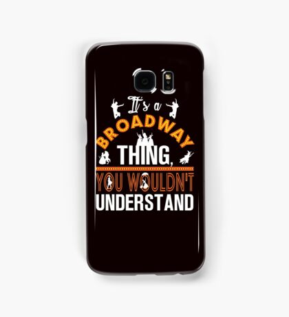 It's A Broadway Thing! Samsung Galaxy Case/Skin