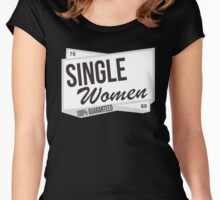 Single Women 100 Guaranteed Women's Fitted Scoop T-Shirt