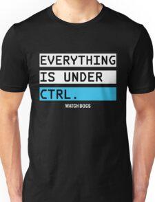 Everything is Under Control - Watch Dog Unisex T-Shirt