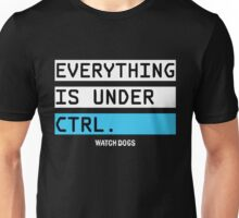 Everything is Under Control - Watch Dog Unisex T-Shirt