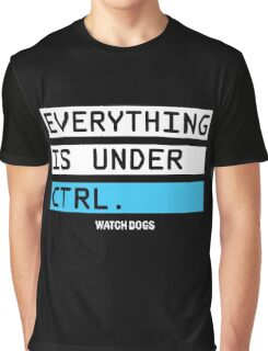 Everything is Under Control - Watch Dog Graphic T-Shirt