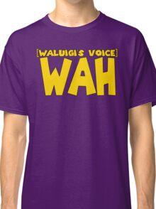 Wah (Waluigi's Voice) Classic T-Shirt