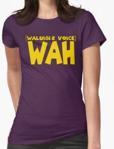 Wah (Waluigi's Voice) Womens Fitted T-Shirt