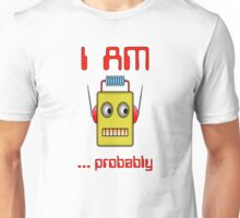 Robot Head - I Am. Unisex T-Shirt