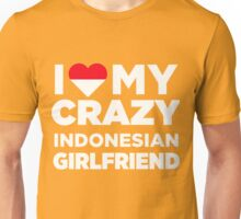 I Love My Crazy Indonesian Girlfriend Cute Indonesia T-Shirt Unisex T-Shirt