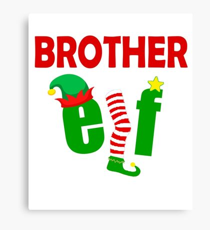 Elf Family Christmas Shirts: FUNNY BROTHER ELF T-SHIRT Ugly Christmas Sweater Tee Canvas Print