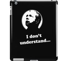 I Don't Understand - Sherlock iPad Case/Skin