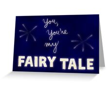 You, You're My Fairy Tale Greeting Card