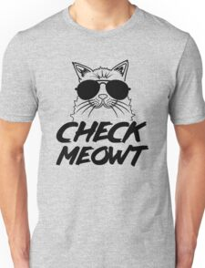 Check Meowt Unisex T-Shirt