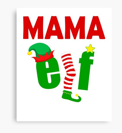 Elf Family Christmas Shirts: FUNNY MOTHER ELF T-SHIRT Ugly Christmas Sweater Tee Canvas Print