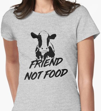 Friend not food Womens Fitted T-Shirt