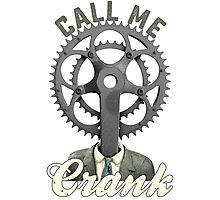Call Me Crank Photographic Print